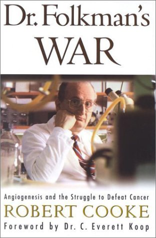 Dr. Folkman's War Angiogenesis and the Struggle to Defeat Cancer  2001 9780375502446 Front Cover