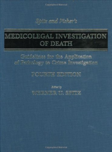 Spitz and Fisher's Medicolegal Investigation of Death Guidelines for the Application of Pathology to Crime Investigation 4th 2004 edition cover