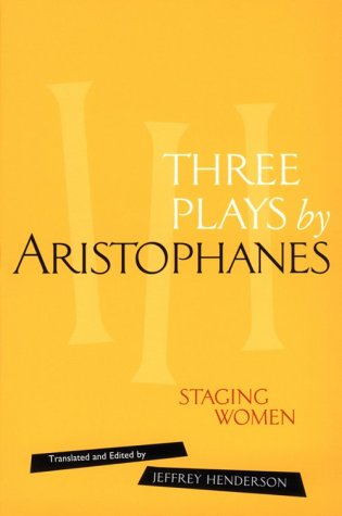 Staging Women The Lysistrata, Women at the Thesmophoria, and Assemblywomen of Aristophanes  1996 edition cover