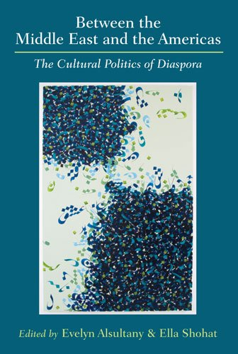 Between the Middle East and the Americas The Cultural Politics of Diaspora  2012 edition cover
