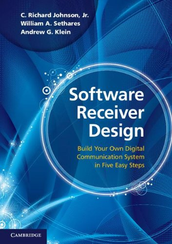 Software Receiver Design Build Your Own Digital Communication System in Five Easy Steps  2011 edition cover