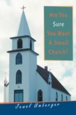 Are You Sure You Want a Small Church?:   2008 edition cover