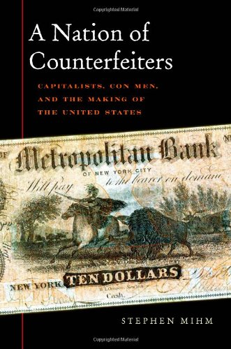 Nation of Counterfeiters Capitalists, Con Men, and the Making of the United States  2007 edition cover