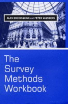 Survey Methods Workbook From Design to Analysis  2004 9780745622446 Front Cover