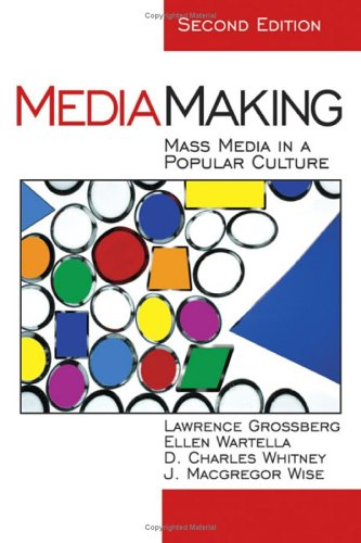 MediaMaking Mass Media in a Popular Culture 2nd 2006 (Revised) edition cover