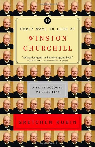 Forty Ways to Look at Winston Churchill A Brief Account of a Long Life  2004 (Reprint) edition cover