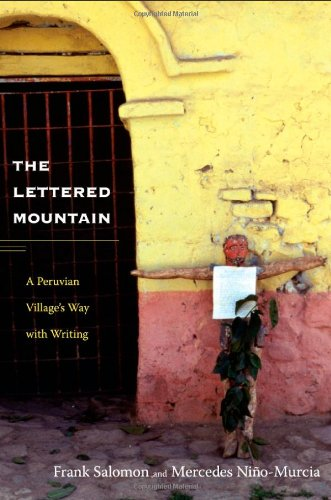 Lettered Mountain A Peruvian Village's Way with Writing  2011 edition cover