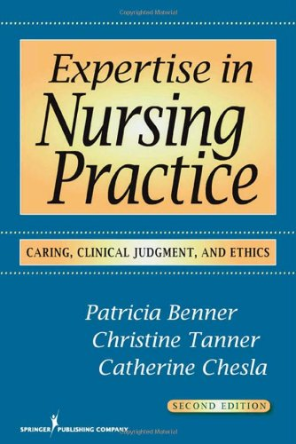 Expertise in Nursing Practice Caring, Clinical Judgment and Ethics 2nd 2009 edition cover