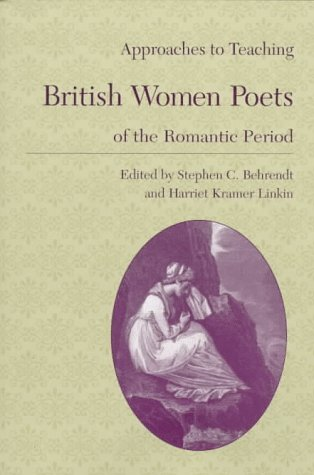 Approaches to Teaching British Women Poets of the Romantic Period   1997 edition cover