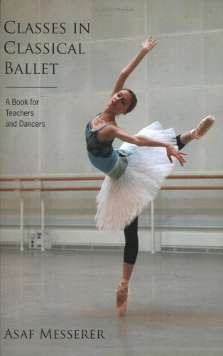 Classes in Classical Ballet   2007 9780879103446 Front Cover