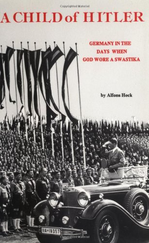 Child of Hitler Germany in the Days When God Wore a Swastika N/A edition cover