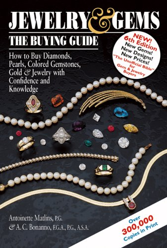 Jewelry and Gems The Buying Guide - How to Buy Diamonds, Pearls, Colored Gemstones, Gold and Jewelry with Confidence and Knowledge 6th 2005 edition cover