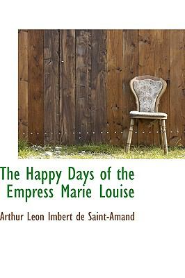 The Happy Days of the Empress Marie Louise:   2009 edition cover