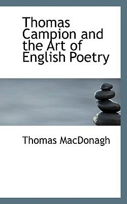 Thomas Campion and the Art of English Poetry  N/A 9781116207446 Front Cover