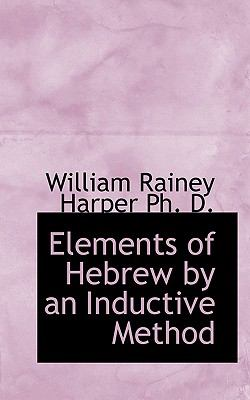 Elements of Hebrew by an Inductive Method  N/A 9781116773446 Front Cover