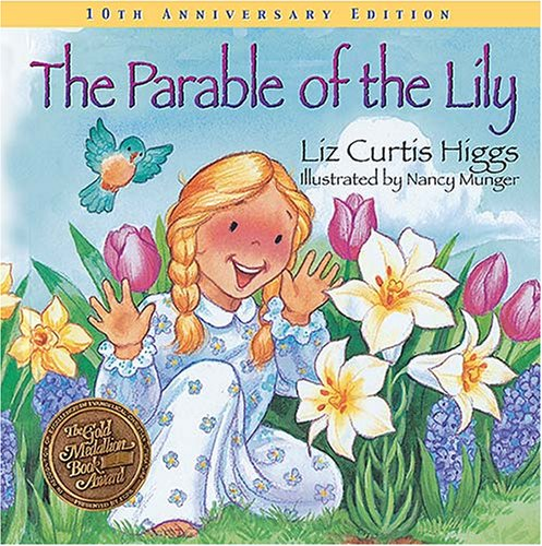 Parable of the Lily  10th 2007 (Anniversary) 9781400308446 Front Cover