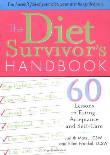 Diet Survivor's Handbook 60 Lessons in Eating, Acceptance and Self-Care  2006 edition cover