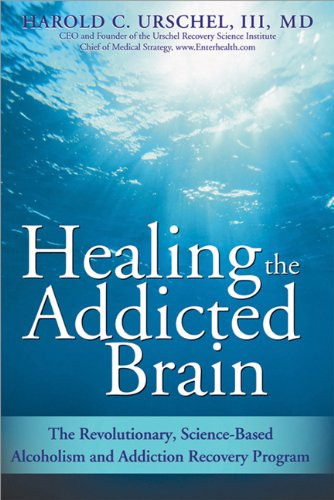 Healing the Addicted Brain The Revolutionary, Science-Based Alcoholism and Addiction Recovery Program  2009 edition cover