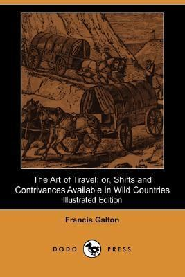 Art of Travel; or, Shifts and Contrivances Available in Wild Countries  N/A 9781406517446 Front Cover