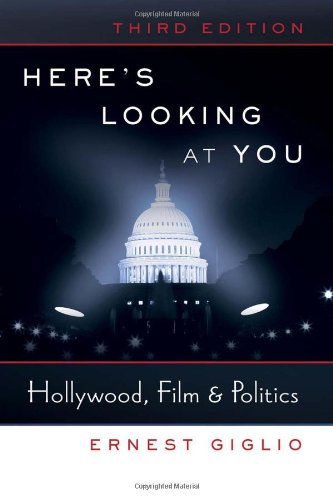 Here's Looking at You Hollywood, Film and Politics 3rd 2010 (Revised) edition cover