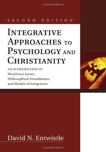 Integrative Approaches to Psychology and Christianity An Introduction to Worldview Issues, Philosophical Foundations, and Models of Integration 2nd 2010 edition cover