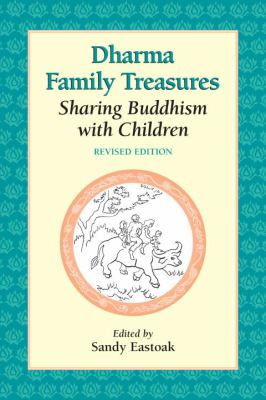 Dharma Family Treasures Sharing Buddhism with Children 2nd (Revised) 9781556432446 Front Cover
