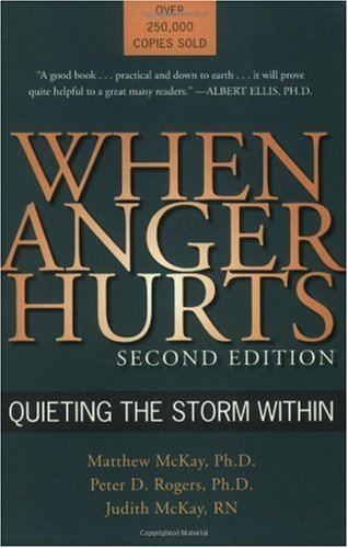 When Anger Hurts Quieting the Storm Within 2nd 2003 (Revised) edition cover