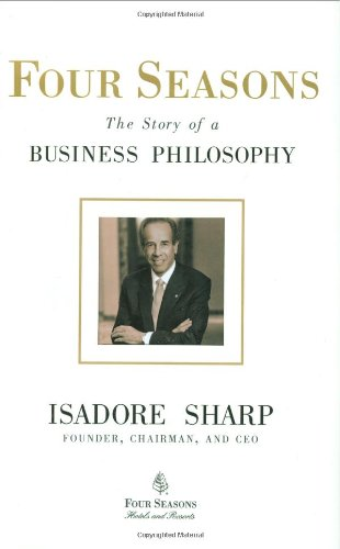 Four Seasons The Story of a Business Philosophy  2009 edition cover