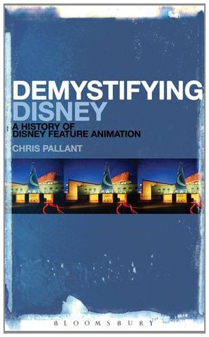 Demystifying Disney A History of Disney Feature Animation  2013 edition cover