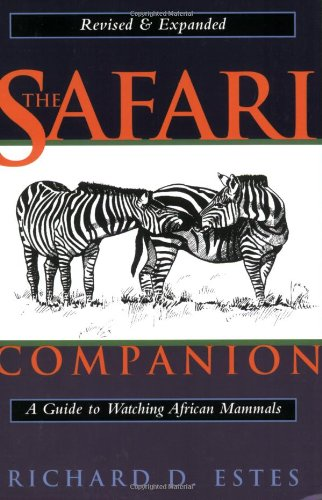 Safari Companion A Guide to Watching African Mammals Including Hoofed Mammals, Carnivores, and Primates  1999 (Revised) edition cover