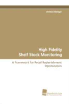 High Fidelity Shelf Stock Monitoring:   2009 9783838101446 Front Cover