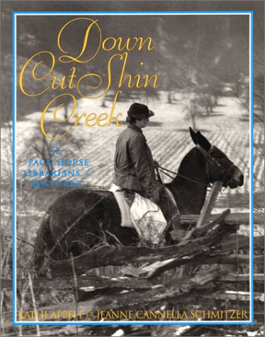 Down Cut Shin Creek The Pack Horse Librarians of Kentucky  2001 9780060292447 Front Cover