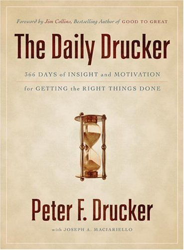Daily Drucker 366 Days of Insight and Motivation for Getting the Right Things Done  2005 edition cover