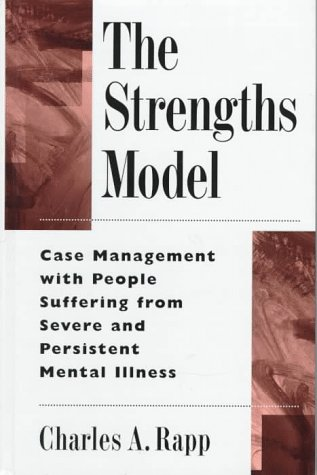 Strengths Model Case Management with People Suffering from Severe and Persistent Mental Illness  1998 edition cover