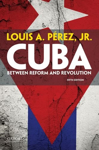 Cuba Between Reform and Revolution 5th 2014 edition cover