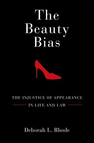 Beauty Bias The Injustice of Appearance in Life and Law  2011 edition cover