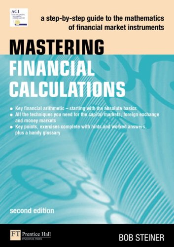 Mastering Financial Calculations A Step-by-Step Guide to the Mathematics of Financial Market Instruments 2nd 2007 (Revised) 9780273704447 Front Cover