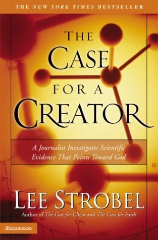 Case for a Creator A Journalist Investigates Scientific Evidence That Points Toward God  2004 edition cover