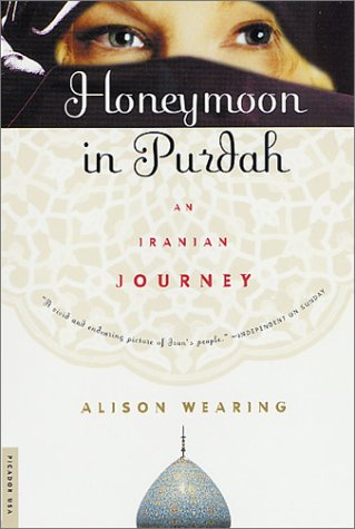 Honeymoon in Purdah An Iranian Journey  2001 edition cover