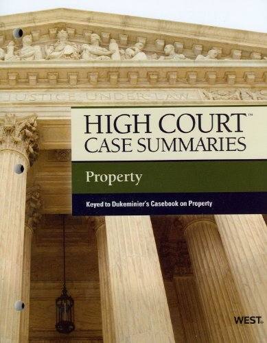 High Court Case Summaries on Property, Keyed to Dukeminier, 7th  7th 2011 (Revised) edition cover
