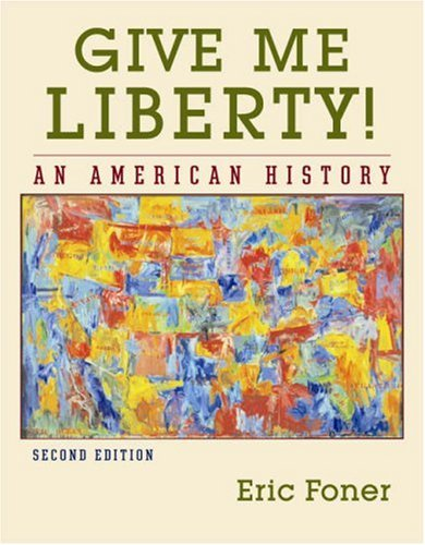 Give Me Liberty! An American History 2nd 2007 edition cover