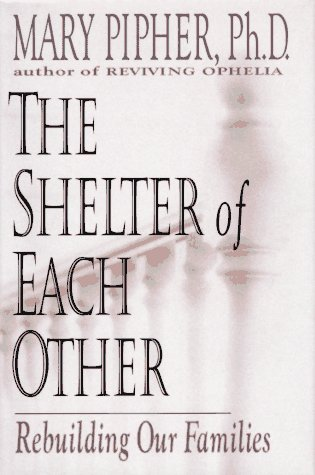 Shelter of Each Other Rebuilding Our Families N/A 9780399141447 Front Cover