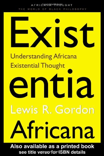 Existentia Africana Understanding Africana Existential Thought  2000 edition cover