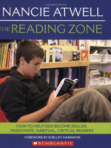 Reading Zone How to Help Kids Become Skilled, Passionate, Habitual, Critical Readers  2007 edition cover