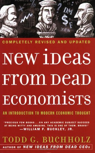 New Ideas from Dead Economists An Introduction to Modern Economic Thought  2007 (Revised) edition cover