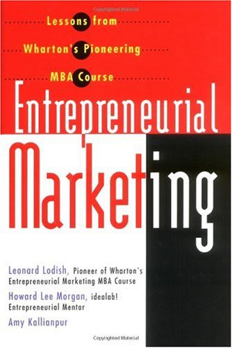Entrepreneurial Marketing Lessons from Wharton's Pioneering MBA Course  2001 edition cover