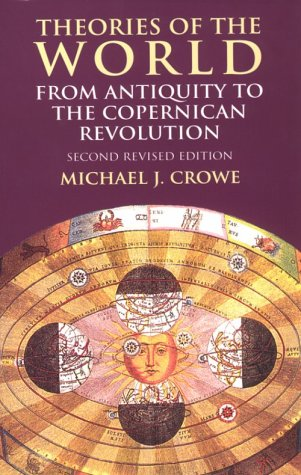 Theories of the World from Antiquity to the Copernican Revolution  2nd 2001 (Revised) edition cover