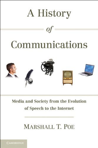 History of Communications Media and Society from the Evolution of Speech to the Internet  2010 edition cover