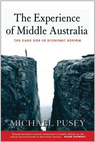 Experience of Middle Australia The Dark Side of Economic Reform  2002 9780521658447 Front Cover