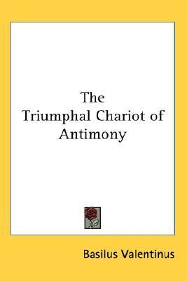 Triumphal Chariot of Antimony  N/A 9780548280447 Front Cover